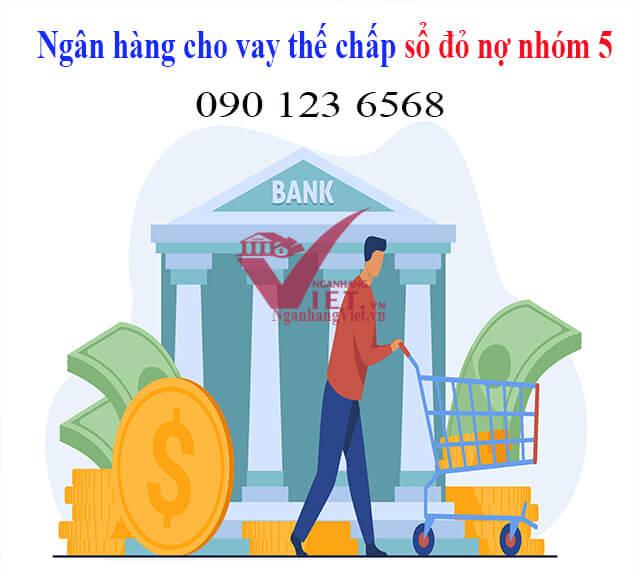 Dịch vụ vay ngân hàng nợ xấu nhóm 5