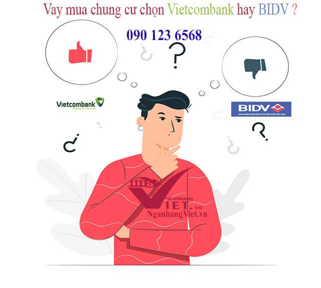 Vay mua chung cư Vietcombank hay BIDV