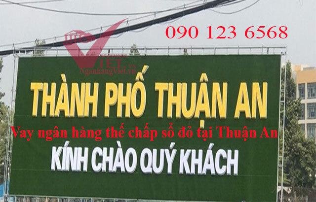 Vay ngân hàng thế chấp sổ đỏ tại Thuận An