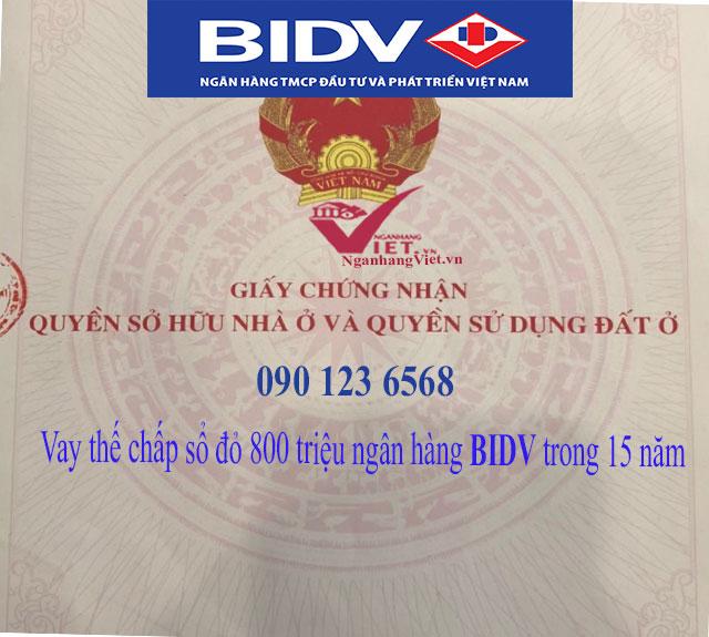 Vay thế chấp sổ đỏ 800 triệu đồng ngân hàng BIDV