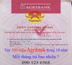 Vay Agribank 500 triệu trong 10 năm